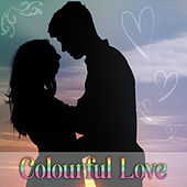 Colourful Love - Sweet Couple, Love Around, Strong Feeling, Romantic Music, Common Time by French Piano Jazz Music Oasis