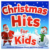 Christmas Hits for Kids - Childrens Christmas Music and Xmas Songs von The Countdown Kids