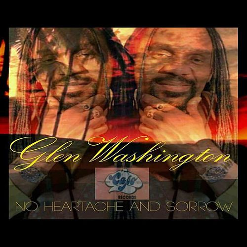 Play & Download No Heartache And Sorrow - Single by Glen Washington | Napster