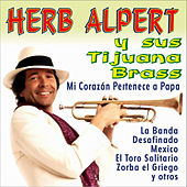 Play & Download Mi Corazón Pertenece a Papa y Otros Éxitos by Herb Alpert | Napster