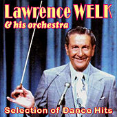Play & Download Selection of Dance Hits by Lawrence Welk | Napster