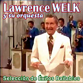 Play & Download Selección de Éxitos Bailables by Lawrence Welk | Napster