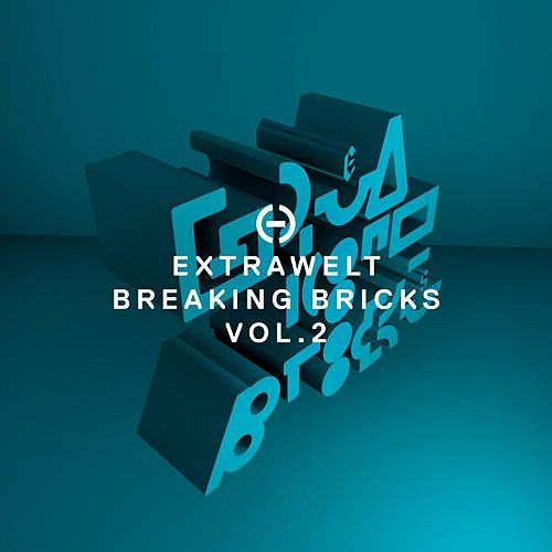 Play & Download Breaking Bricks, Vol. 2 by Extrawelt | Napster