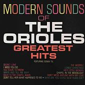 Play & Download Modern Sounds of the Orioles Greatest Hits by The Orioles | Napster