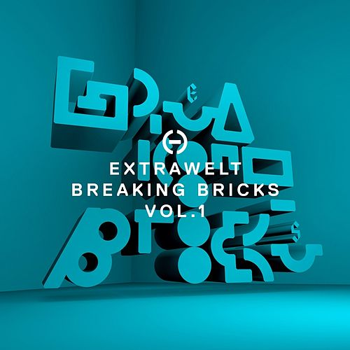 Play & Download Breaking Bricks, Vol. 1 by Extrawelt | Napster