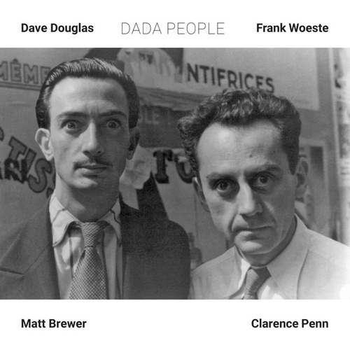 Dada People (feat. Matt Brewer & Clarence Penn) by Dave Douglas