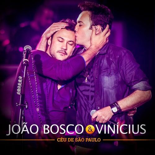 Play & Download Céu de São Paulo (Ao Vivo) by João Bosco & Vinícius | Napster
