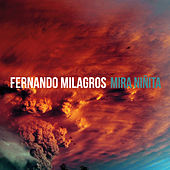 Play & Download Mira Niñita by Fernando Milagros | Napster
