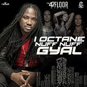 Play & Download Nuff Nuff Gyal - Single by I-Octane | Napster