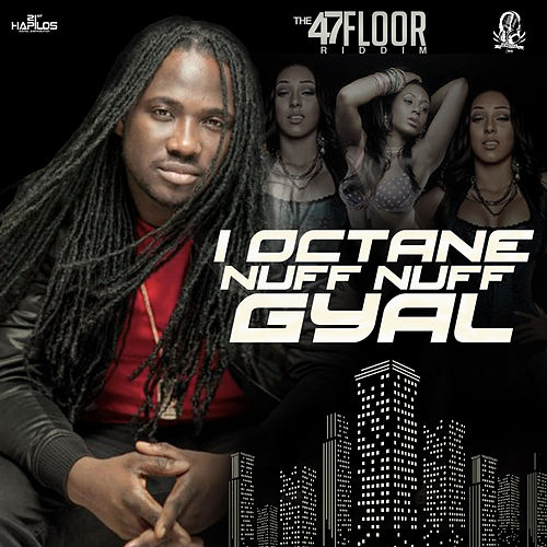 Nuff Nuff Gyal - Single by I-Octane