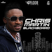 Play & Download Black Board - Single by Chris Martin | Napster