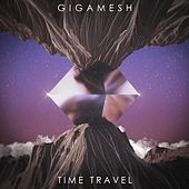 Play & Download Time Travel by Gigamesh | Napster