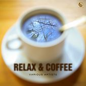 Play & Download Relax & Coffee by Various Artists | Napster