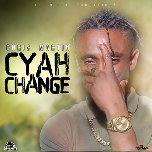 Play & Download Cyah Change - Single by Chris Martin | Napster