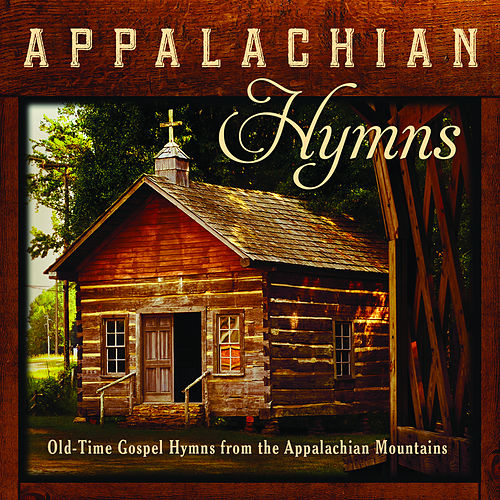 Play & Download Appalachian Hymns: Old-Time Gospel Hymns From The Appalachian Mountains by Jim Hendricks | Napster