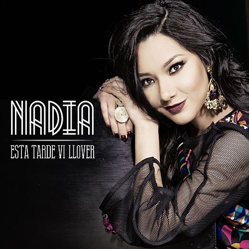 Play & Download Esta Tarde Vi Llover by Nadia | Napster
