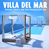 Play & Download Villa del Mar, Vol. 1 - Deluxe Luxury and Spa Resort Chill Out by Various Artists | Napster