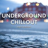 Play & Download Underground Chillout - Finest Selection by Various Artists | Napster