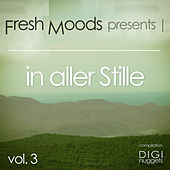 Play & Download Fresh Moods Pres. In aller Stille (In Silence), Vol. 3 by Various Artists | Napster