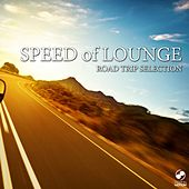 Play & Download Speed of Lounge - Road Trip Selection by Various Artists | Napster