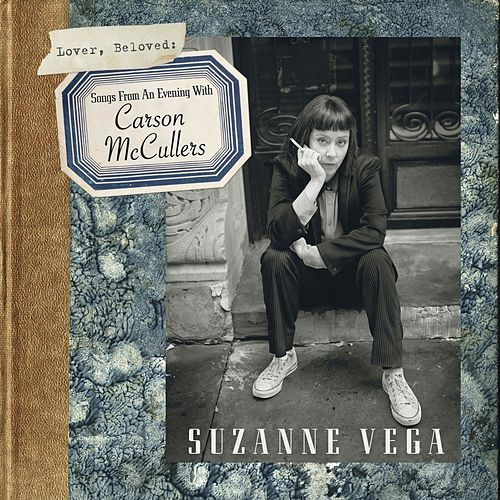 Lover, Beloved: Songs From An Evening With Carson McCullers von Suzanne Vega