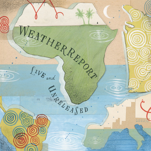 Play & Download Live & Unreleased by Weather Report | Napster