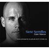 Siete Semillas (Tema Principal de la Película Siete Semillas) by Gian Marco
