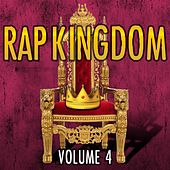 Rap Kingdom, Vol. 4 by Various Artists