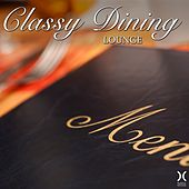 Play & Download Classy Dining Lounge by Various Artists | Napster
