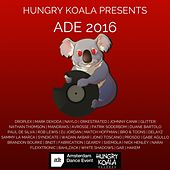 Hungry Koala Presents : ADE 2016 by Various Artists