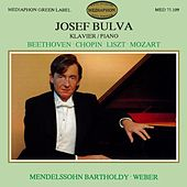 Play & Download Josef Bulva Plays Beethoven, Chopin, Liszt, Mozart, Mendelssohn & Weber by Josef Bulva | Napster
