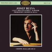 Play & Download Liszt: Sonata in B Minor - Prokofiev: Romeo & Juliet - Chopin: Ballade No. 1, Op. 23 by Josef Bulva | Napster