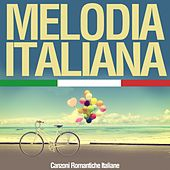Play & Download Melodia Italiana (Canzoni romantiche Italiane) by Various Artists | Napster