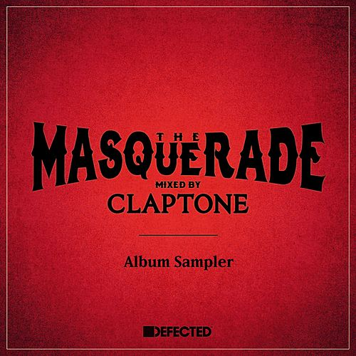 The Masquerade (Mixed by Claptone) [Album Sampler] by Various Artists