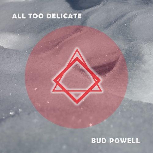 All Too Delicate de Bud Powell