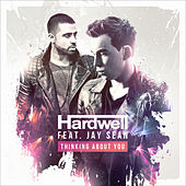 Play & Download Thinking About You (feat. Jay Sean) by Hardwell | Napster