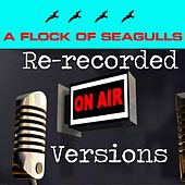 Play & Download A Flock of Seagulls (Re-Recorded Versions) by A Flock of Seagulls | Napster
