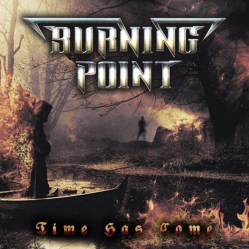 Play & Download Time Has Come by Burning Point | Napster