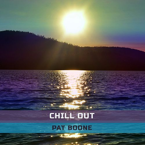 Chill Out von Pat Boone