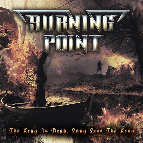Play & Download The King Is Dead, Long Live the King by Burning Point | Napster