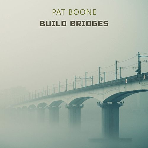 Build Bridges von Pat Boone