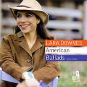 American Ballads by Lara Downes