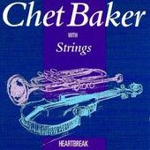 Play & Download Chet Baker With Strings - Heart Break by Chet Baker   Napster