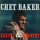 Play & Download Chet Baker Sextet & Quartet by Chet Baker | Napster