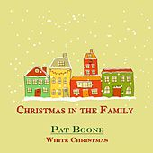 White Christmas (Christmas in the Family) by Pat Boone