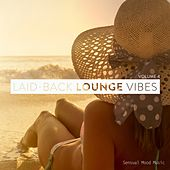 Play & Download Laid-Back Lounge Vibes, Vol. 4 by Various Artists | Napster