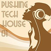Play & Download Pushing Tech House, Vol. 1 by Various Artists | Napster