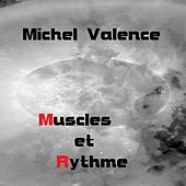 Play & Download Muscles et rythme by Michel Valence | Napster