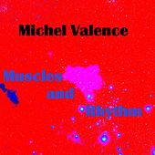 Play & Download Muscles and Rhythm by Michel Valence | Napster