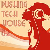 Play & Download Pushing Tech House, Vol. 2 by Various Artists | Napster